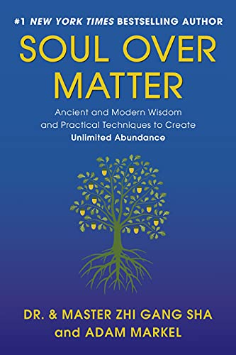 Soul Over Matter: Ancient and Modern Wisdom and Practical Techniques to Create Unlimited Abundance von BenBella Books