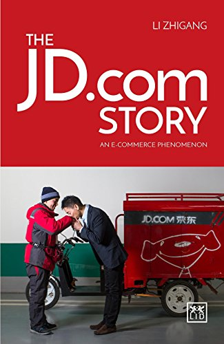 The JD Story: An e-Commerce Phenomena von LID Publishing