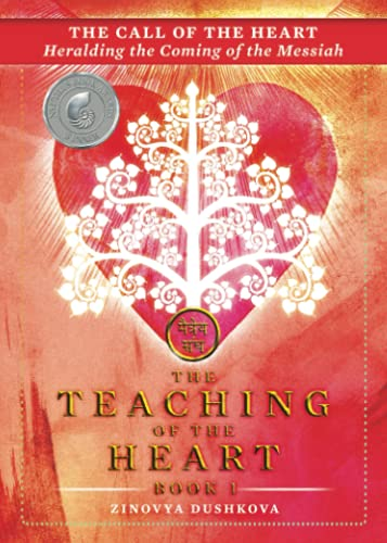 The Call of the Heart: Heralding the Coming of the Messiah (The Teaching of the Heart, Band 1)