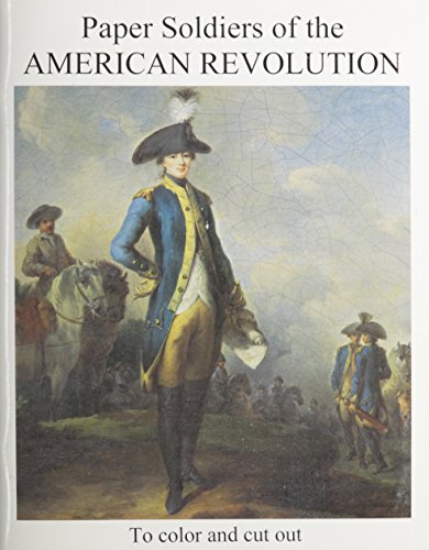PAPER SOLDIERS OF AMER REVOLUT (Paper Soldiers of the American Revolution)