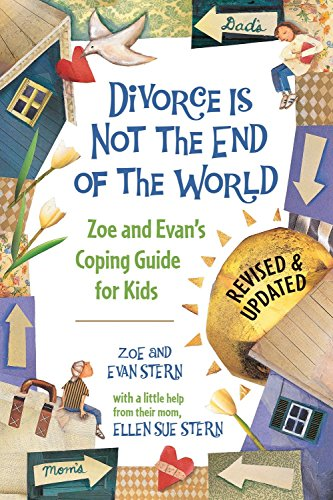 Divorce Is Not the End of the World: Zoe's and Evan's Coping Guide for Kids von Tricycle Press