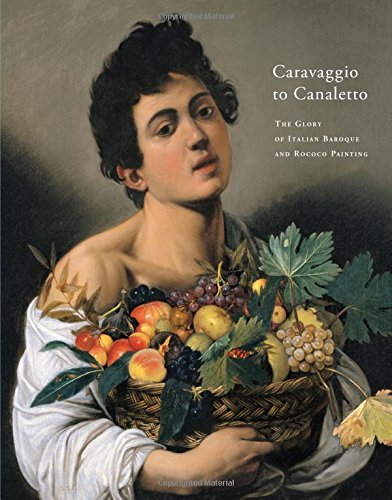 Caravaggio to Caneletto: The Glory of Italian Baroque and Rococo Painting von Museum of Fine Art, Budapest / Hungarian National Gallery