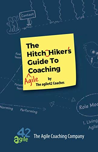 The Hitchhiker's Guide to Agile Coaching von agile42 International