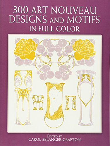 300 Art Nouveau Designs and Motifs in Full Color (Dover Pictorial Archives) (Dover Pictorial Archive Series)