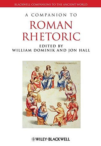 A Companion to Roman Rhetoric (Blackwell Companions to the Ancient World)