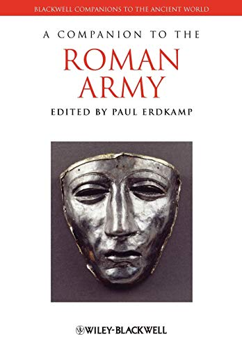 A Companion to the Roman Army (Blackwell Companions to the Ancient World) von WB