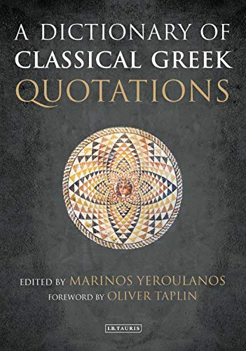 Yeroulanos, M: A Dictionary of Classical Greek Quotations von I. B. Tauris & Company