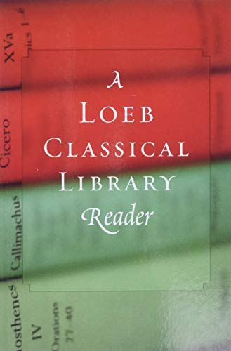 A Loeb Classical Library Reader (Loeb Classical Library *CONTINS TO info@harvardup.co.uk)