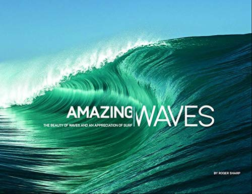 Amazing Waves: The Beauty and Appreciation of Surf von Orca Books
