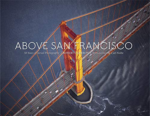 Above San Francisco: 50 Years of Aerial Photography von CAMERON BOOKS