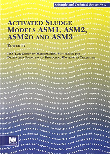 Activated Sludge Models Asm1, Asm2, Asm2d and Asm3 (Scientific & Technical Reports, Band 9) von IWA Publishing