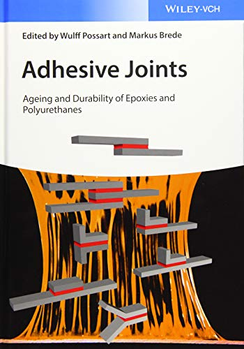 Adhesive Joints: Ageing and Durability of Epoxies and Polyurethanes von Wiley-VCH