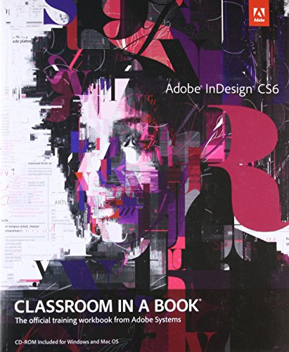 Adobe InDesign CS6 Classroom in a Book: The Official Training Workbook from Adobe Systems [With CDROM] von Adobe Press