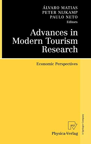 Advances in Modern Tourism Research: Economic Perspectives von Physica