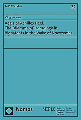 Aegis or Achilles Heel: The Dilemma of Homology in Biopatents in the Wake of Novozymes
