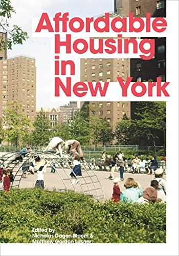 Affordable Housing in New York: The People, Places, and Policies That Transformed a City von Princeton University Press