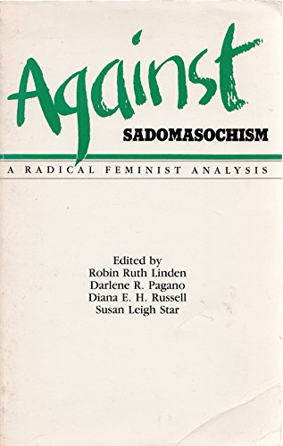 Against Sadomasochism: A Radical Feminist Analysis von Frog in the Well