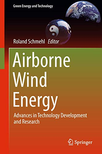 Airborne Wind Energy: Advances in Technology Development and Research (Green Energy and Technology) von Springer