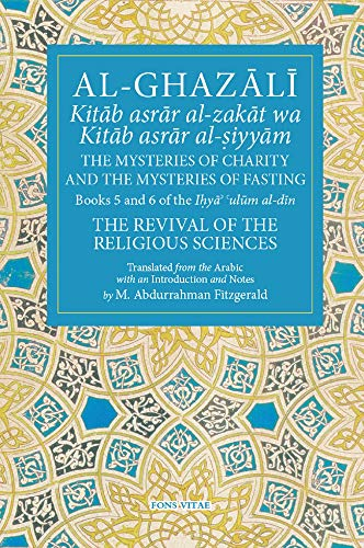 Al-Ghazali the Mysteries of Charity and the Mysteries of Fasting: Book 5 & 6 of Ihya' 'ulum Al-Din, the Revival of the Religious Sciences von Zimaes-Women