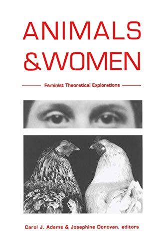 Animals and Women: Feminist Theoretical Explorations von Duke University Press
