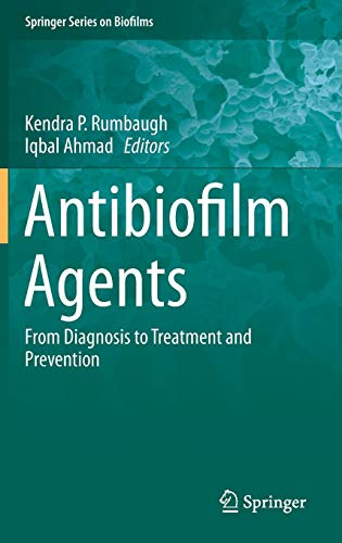 Antibiofilm Agents: From Diagnosis to Treatment and Prevention (Springer Series on Biofilms, Band 8) von Springer