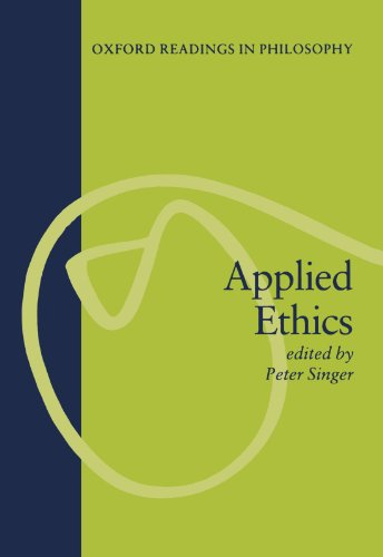 Applied Ethics (Oxford Readings In Philosophy)