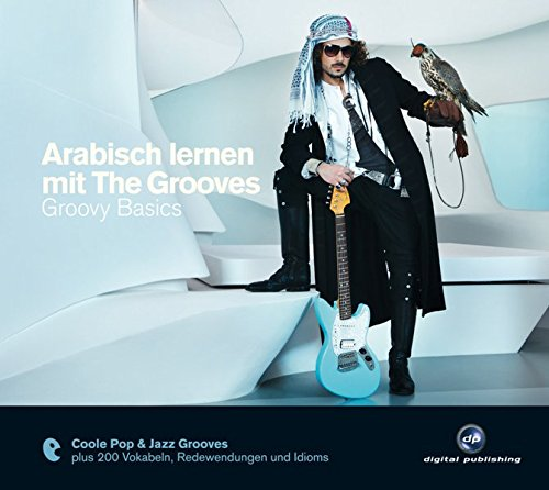 Arabisch lernen mit The Grooves: Groovy Basics.Coole Pop & Jazz Grooves / Audio-CD mit Booklet (The Grooves digital publishing) von Hueber; Digital Publishing