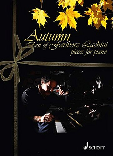 Autumn: Best of Fariborz Lachini. Klavier. Songbook mit CD. von Schott Music Distribution