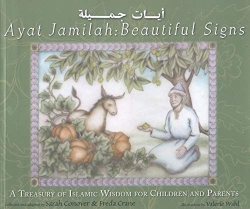 Ayay Jamilah: Beautiful Signs: A Treasury of Islamic Wisdom for Children and Parents (This Little Light of Mine)