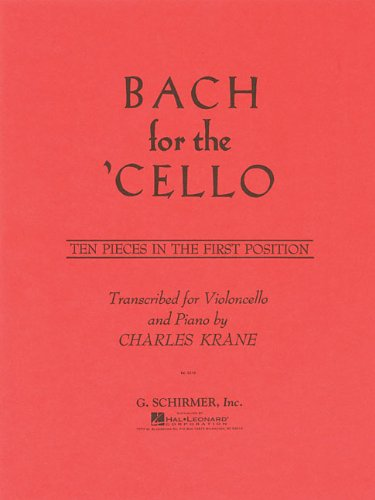 Bach for the Cello: Ten Pieces in the First Position von G. Schirmer