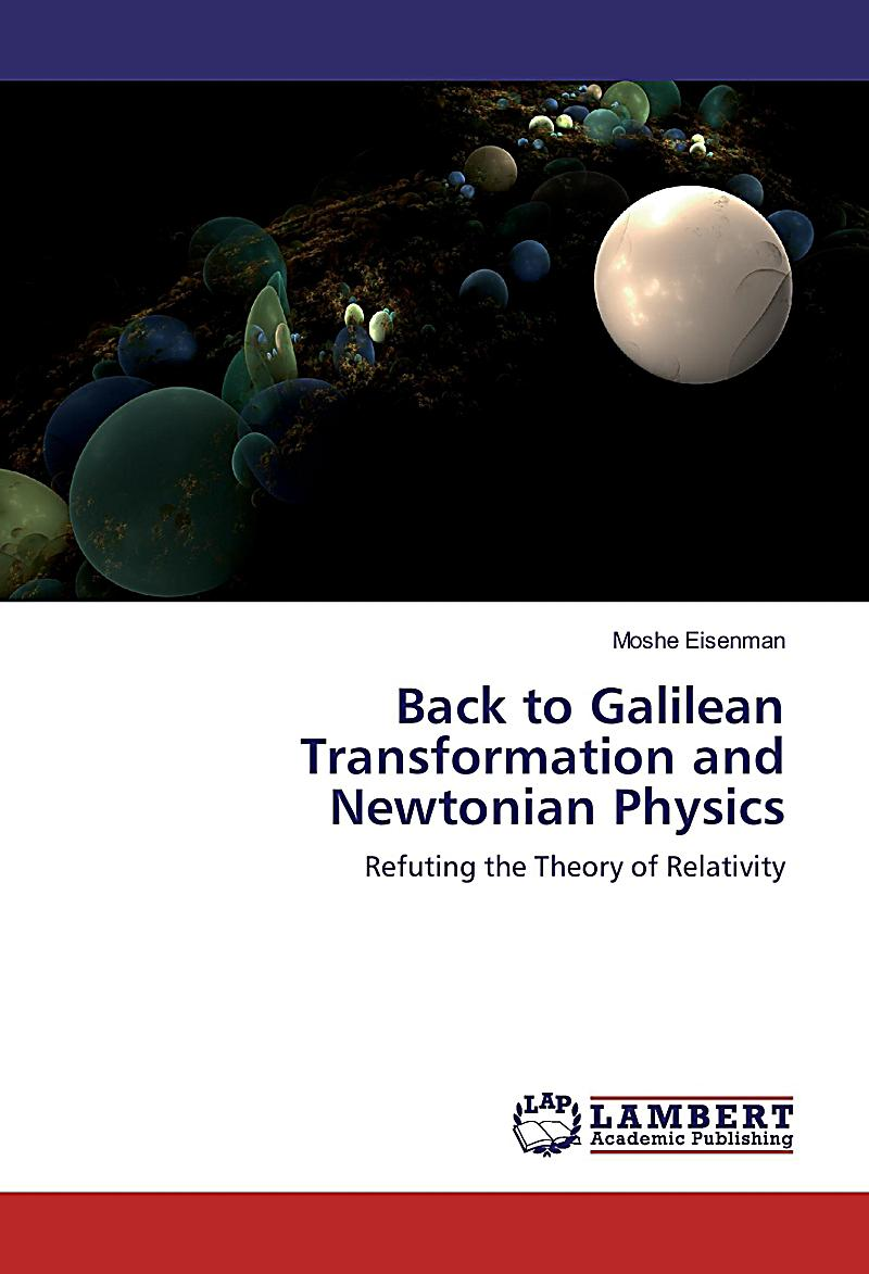Back to Galilean Transformation and Newtonian Physics