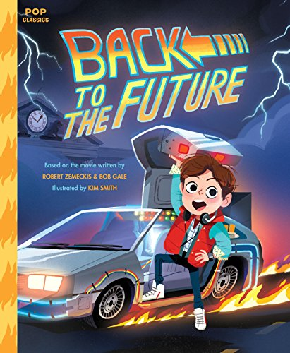 Back to the Future: The Classic Illustrated Storybook (Pop Classics, Band 4) von Quirk Books