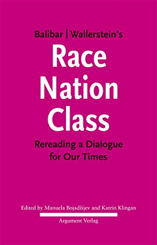 Balibar Wallerstein's »Race, Nation, Class«: Rereading a Dialogue for Our Times von Argument- Verlag GmbH