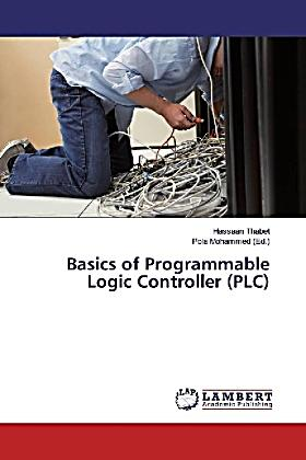 Basics of Programmable Logic Controller (PLC)