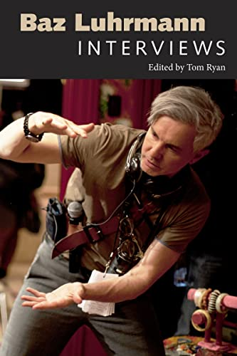 Baz Luhrmann: Interviews (Conversations With Filmmakers) von University Press of Mississippi