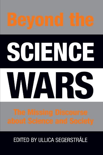 Beyond the Science Wars: The Missing Discourse About Science and Society (Suny Series in Science, Technology, and Society) von State University of New York Press