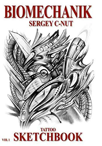 Biomechanik - Sergey C-Nut - Volume 1: Tattoo Sketchbook von Kruhm, Marion