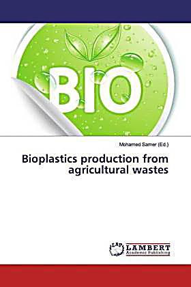 Bioplastics production from agricultural wastes