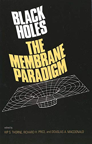 Black Holes: The Membrane Paradigm (Silliman Memorial Lectures) von Yale University Press