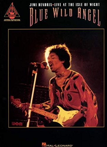 Blue Wild Angel Jimi Hendrix Live At The Isle Of Wight (TAB Book): Grifftabelle, Noten für Gitarre: For Guitar TAB (Guitar Recorded Versions) von HAL LEONARD
