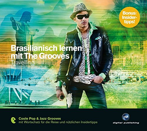 Brasilianisch lernen mit The Grooves: Travelling.Coole Pop & Jazz Grooves / Audio-CD mit Booklet (The Grooves digital publishing) von Hueber, Verlag GmbH & Co. KG