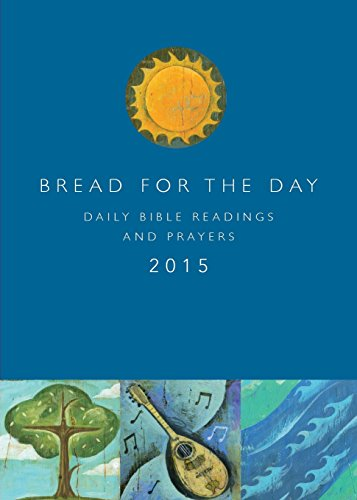 Bread for the Day 2015: Daily Bible Readings and Prayers (Sundays and Seasons) von AUGSBURG FORTRESS PUBL