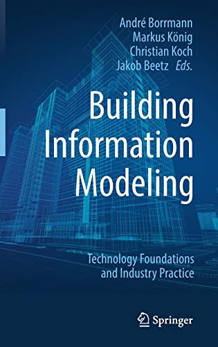 Building Information Modeling: Technology Foundations and Industry Practice von Springer