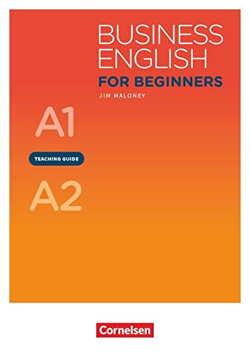 Business English for Beginners - New Edition: A1/A2 - Teaching Guide von Cornelsen Verlag