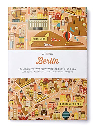 CITIx60 City Guides - Berlin: 60 local creatives bring you the best of the city von Thames & Hudson