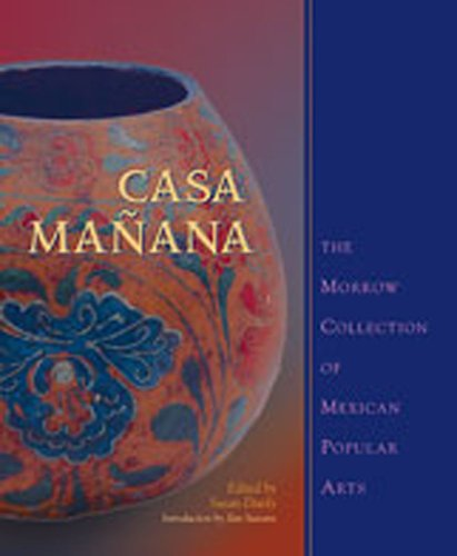 Casa Mañana: The Morrow Collection of Mexican Popular Arts von UNIV OF NEW MEXICO PR