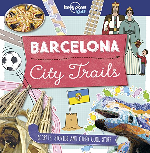 City Trails - Barcelona (Lonely Planet Kids) von LONELY PLANET K