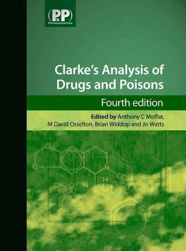 Clarke's Analysis of Drugs and Poisons (2 Volume Pack) von Pharmaceutical Press