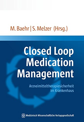 Closed Loop Medication Management: Arzneimitteltherapiesicherheit im Krankenhaus