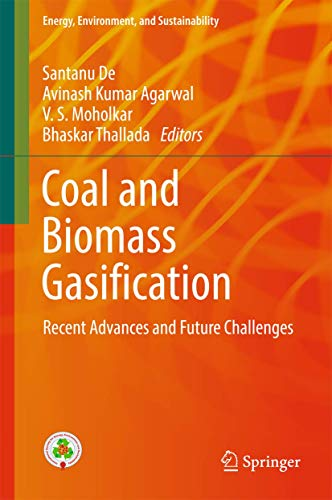 Coal and Biomass Gasification: Recent Advances and Future Challenges (Energy, Environment, and Sustainability) von Springer